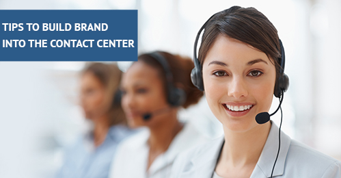 Tips to Build Brand into the Contact Center