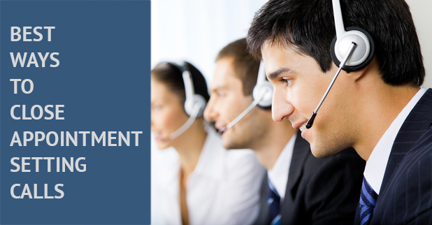 best ways to close appointment setting calls Invensis