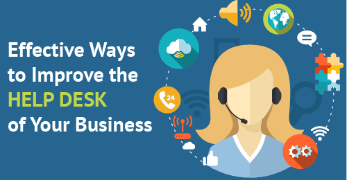13 Effective Ways to Improve the Help Desk of Your Business