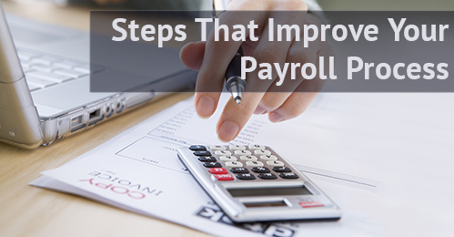 7 Steps to Improve Your Payroll Process for Organizational