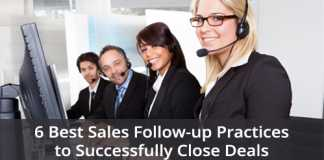 6 Best Sales Follow-Up Practices to Successfully Close Deals