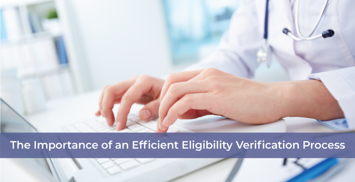 The Importance of an Efficient Eligibility Verification Process